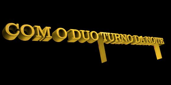 Create 3D Text - Free Image Editor Online - COM  O  DUO  TURNO  DA  NOITE